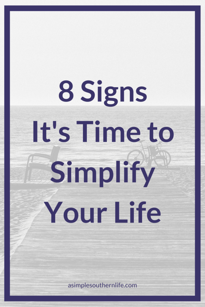 Pinterest 8 Signs It's Time to Simplify Your Life