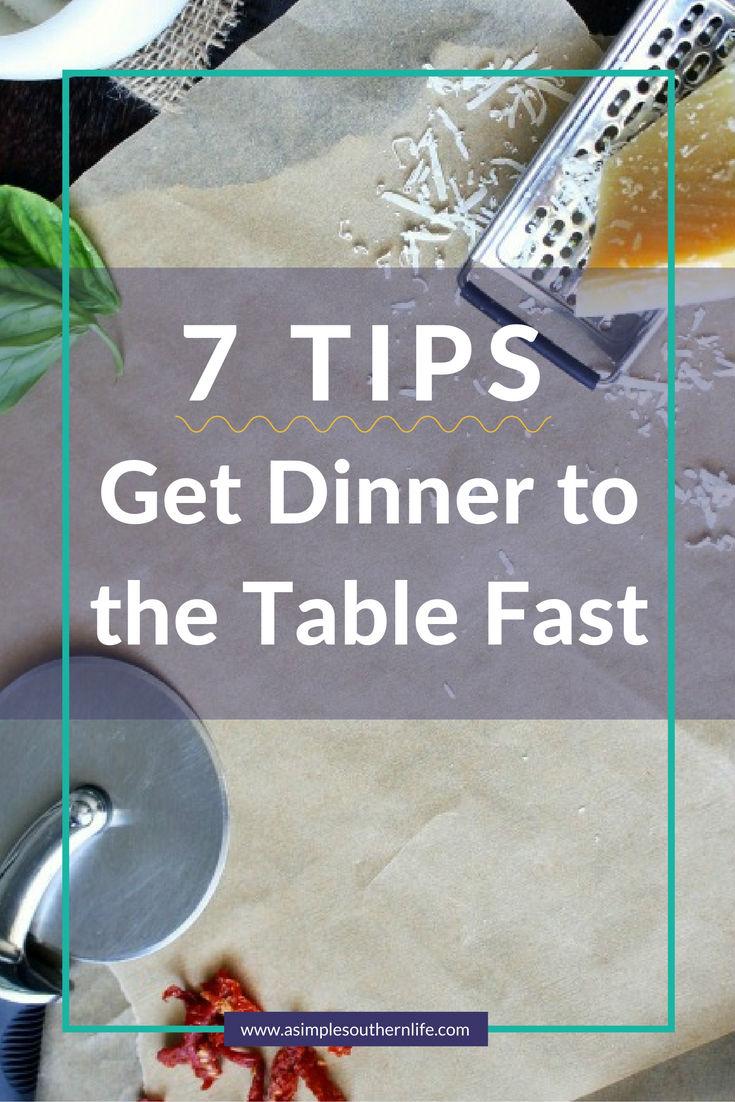 7 tips to make dinner easy