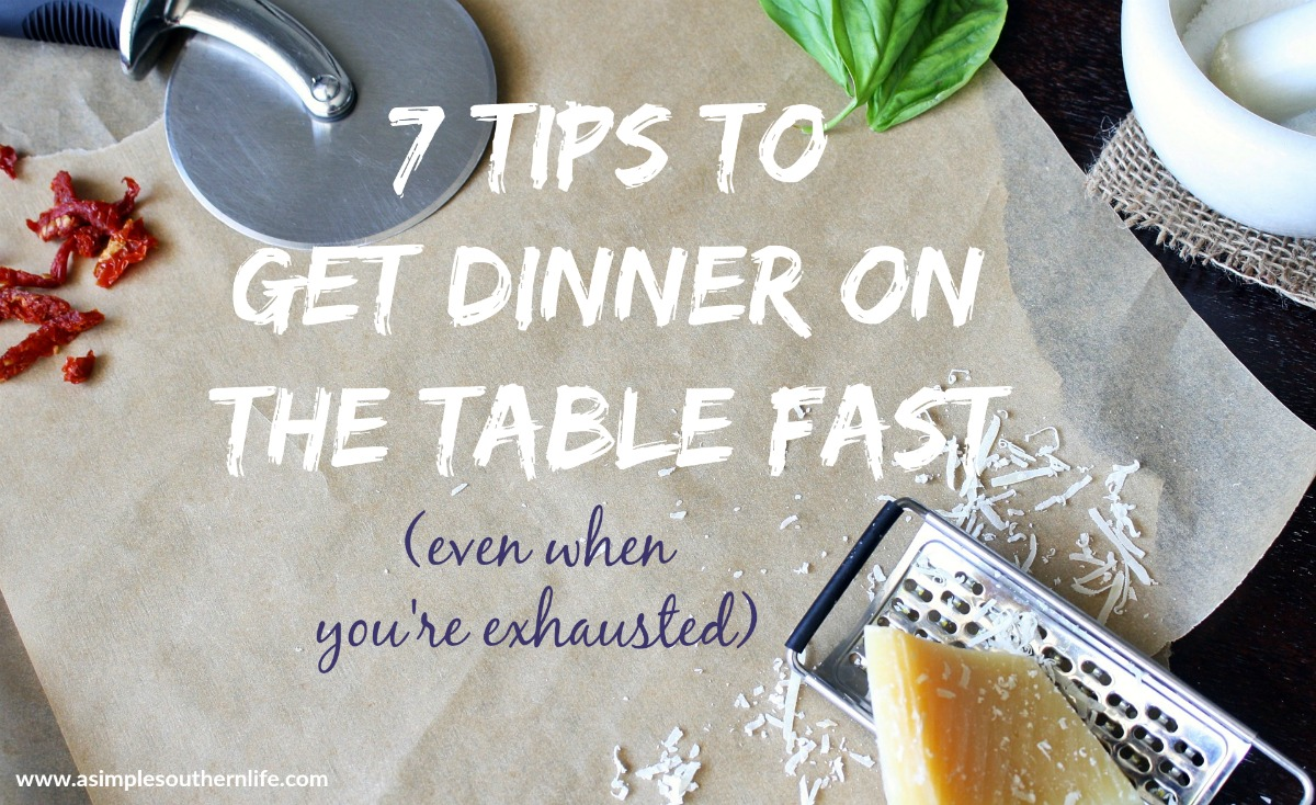 7 tips for fast dinner with easy recipes