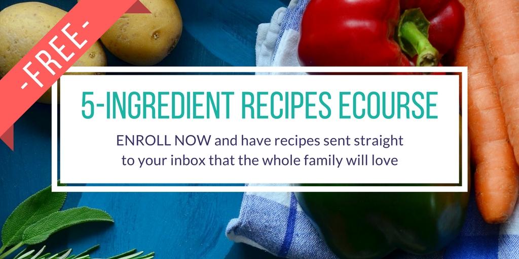 5 ingredient easy recipes free ecourse
